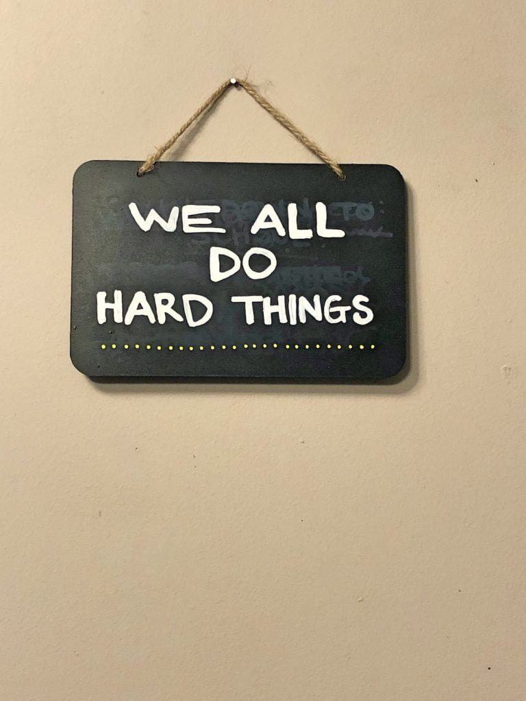 We All Do Hard Things Sign